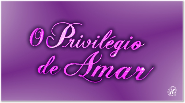 O Privilégio de Amar 2013